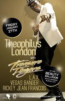 Theophilus London, Treasure Fingers, L.A.X, Vegas Banger, Rickey Jean Francois