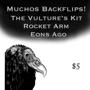 Muchos Backflips, The Vulture's Kit, Rocket Arms, Eons ($5)