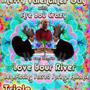 Valentine's Gay - Love Your River - Benefit Show!