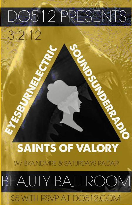 Do512 Presents: Eyes Burn Electric, Saints of Valory, Sounds Under Radio w/ Saturdays Radar and BK & Mr E