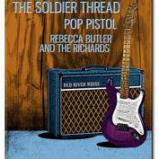 Red River Noise Presents: The Soldier Thread with Pop Pistol & Rebecca Butler and The Richards