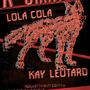A Giant Dog + Lola Cola + Kay Leotard