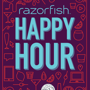  Razorfish Happy Hour