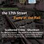 The 17th Street Party at the Rail (Free Beer, Margaritas & FREE w/ RSVP on Do512) Featuring Scattered Trees, Shurman, and more!!