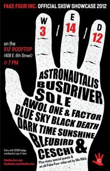 Fake Four, Inc. Official SXSW Showcase w/ Astronautalis, Busdriver, Awol One & Factor, sole, Blue Sky Black Death, Dark Time Sun