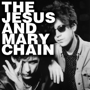 The Jesus &amp; Mary Chain