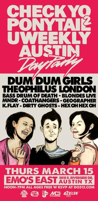 Check Yo Ponytail 2 & Uweekly Austin Day Party w/ Dum Dum Girls, Theophilus London FREE