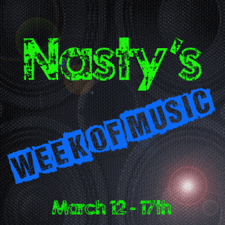 Nasty's MUSIC WEEK!!! UPDATE!