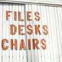 FILES DESKS CHAIRS