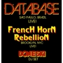  DATABASE (BRAZIL), FRENCH HORN REBILLION (NYC)