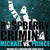 RSVPs Closed - $5 at the Door. Raspberry Criminal: Michael Jackson vs Prince