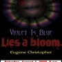 Violet Is Blue, Lies A Bloom, Eugene Christopher at Club Mixx