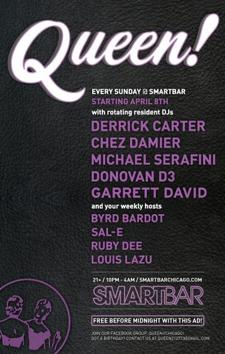 QUEEN! with DJs, CHEZ DAMIER, MICHAEL SERAFINI, GARRETT DAVID, and hosts, BYRD BARDOT, SAL-E, RUBY DEE, LOUIS LAZU