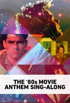 Action Pack presents: 80s Movie Anthems Sing-Along