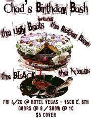 Chad Swiatecki's B-day show- The Ugly Beats, The Golden Boys, The Black and The Nouns!