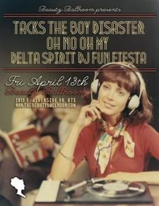 Delta Spirit DJ set, Oh No Oh My, Tacks, the Boy Disaster