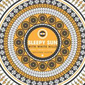 Sleepy Sun + Saint James Society + Hidden Ritual (Presented by Austin Psych Fest)