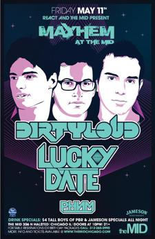 Dirty Loud – Lucky Date – Phenom – MAYHEM At the Mid