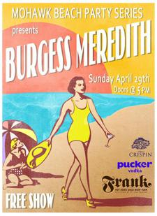 Mohawk Beach Party Series Presents:  Burgess Meredith
