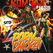 SRTB presents: PORN AND CHICKEN: Mortal Kombat!