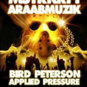 MSTRKRFT, Araabmuzik, Bird Peterson, Applied Pressure