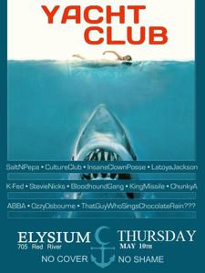 YACHT CLUB (a.k.a. WORST MUSIC EVER night) at Elysium