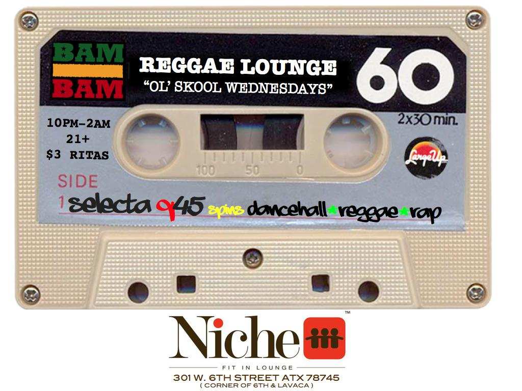 "REGGAE LOUNGE ""OL' SKOOL WEDNESDAYS"""