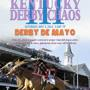 Lusto and Drew's Kentucky Derby Chaos III: Derby de Mayo