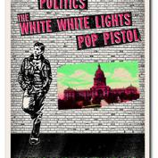 Red River Noise & Ultra 8201 present Politics, The White White Lights & Pop Pistol