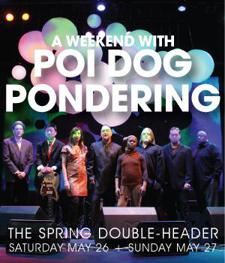 93XRT Welcomes: The Poi Memorial Day Double Header, Poi Dog Pondering, DJRC