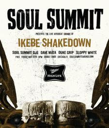 Soul Summit Presents: Ikebe Shakedown, Soul Summit DJs Dave Mata, Duke Grip, Sloppy White