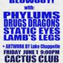 BVGN with: PHYLUMS, DRUGS DRAGONS, STATIC EYES, LAMB'S LEGS