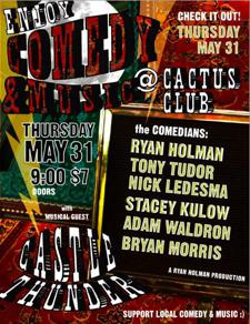 A Cactus Club Comedy Show! + Castle Thunder!