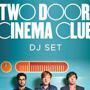  Two Door Cinema Club DJ Set