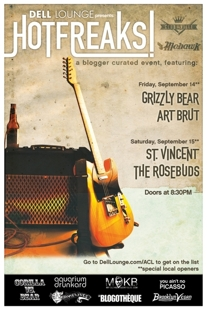 Dell Lounge Presents: HOT FREAKS!  2 Days, 8 bands: Art Brut, Grizzly Bear, St. Vincent, The Rosebuds, Brazos, & More!