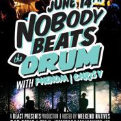 NOBODY BEATS THE DRUM - PHNM - CHRIS V @ BAD GENIE