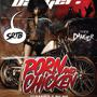 SRTB Presents: PORN AND CHICKEN w/ special guest DANGER (France)