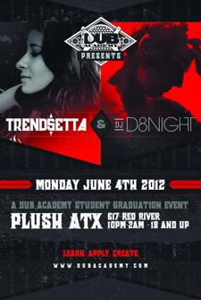 DUB ACADEMY Presents D8NIGHT &amp; Trendsetta @ PLUSH ATX