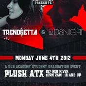 DUB ACADEMY Presents D8NIGHT & Trendsetta @ PLUSH ATX