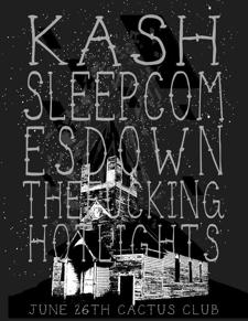 KASH(Italy), SLEEPCOMESDOWN, THE FUCKING HOTLIGHTS(NY)