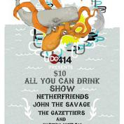 Do414 $10 all-you-can-drink show ft. Netherfriends, John The Savage, The Gazettiers and Justin Heron