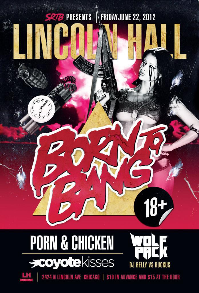 BORN TO BANG! 18+ w/Coyote Kisses, Porn And Chicken & Wolf Pack
