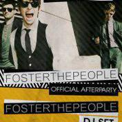 Official Foster the People Aftershow with Foster the People (DJ Set)