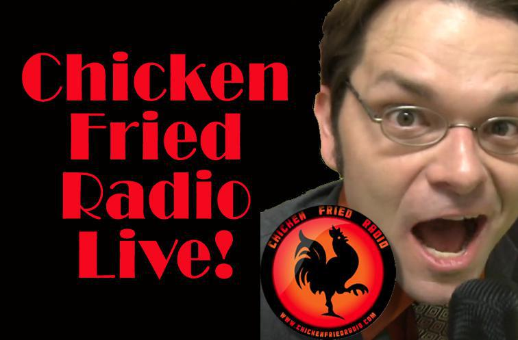 Chicken Fried Radio - Live!