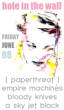 Paperthreat, Empire Machines, Bloody Knives, A Sky Jet Black