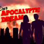 Our Apocalyptic Dream