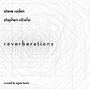 Steve Roden and Stephen Vitiello: Reverberations