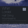 Whirr (Tee Pee), Lorelei (Slumberland), Half String (Captured Tracks), Moonbeams