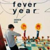 ANDREW BIRD - FEVER YEAR