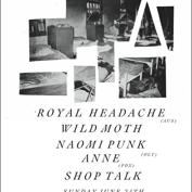  Royal Headache, Wild Moth, Naomi Punk, Anne, Shop Talk
